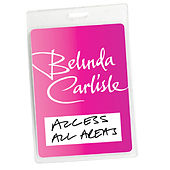 Access All Areas - Belinda Carlisle Live (Audio Version) by Belinda Carlisle