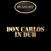 Don Carlos in Dub Playlist by Don Carlos