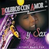 Boleros Con Amor ... Y Sax by Gitano Magic Sax