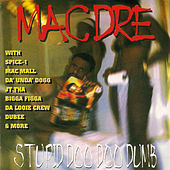 Stupid Doo Doo Dumb by Mac Dre