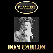 Don Carlos Playlist von Don Carlos