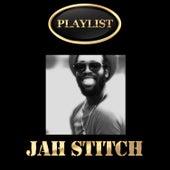 Jah Stitch Playlist by Jah Stitch