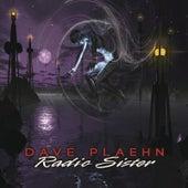 Radio Sister von Dave Plaehn
