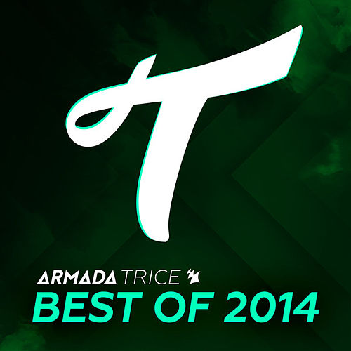 Armada Trice - Best of 2014 by Various Artists