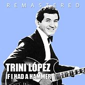 If I Had a Hammer by Trini Lopez