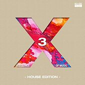 Xcellence of Music - House Edition, Vol. 3 by Various Artists