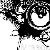 Mirror von 8Ball and MJG