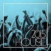 House 2015 - EP de Various Artists