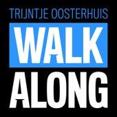 Walk Along by Trijntje Oosterhuis
