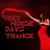 Red Noise Days - Trance by Various Artists