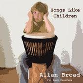 Songs Like Children by Allan Broad