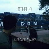 A Decade Awake by Othello