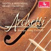 Handel & Hellendaal: Grand Concertos de Archetti Baroque String Ensemble