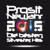 Prosit Neujahr 2015 Die besten Silvester Hits by Various Artists