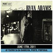 Live After Deaf (Porto) by Ryan Adams