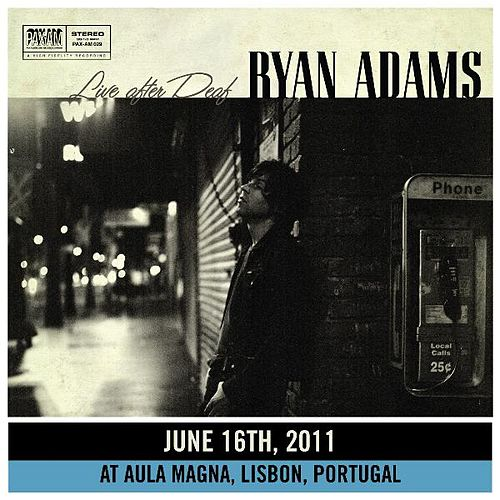 Live After Deaf (Lisbon) de Ryan Adams