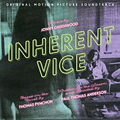 Inherent Vice (Original Motion Picture Soundtrack) by Jonny Greenwood