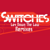 Lay Down The Law by Switches