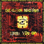 The Clock Machine Turns You On von Various Artists