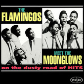 The Flamingos Meet The Moonglows On The Dusty Road Of Hits by Various Artists