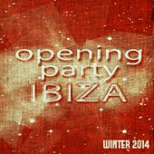 Opening Party Ibiza Winter 2014 (70 Essential House Electro Minimal for DJs) de Various Artists