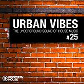 Urban Vibes - The Underground Sound Of House Music, Vol. 25 by Various Artists