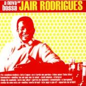 A Nova Bossa De Jair Rodrigues by Jair Rodrigues