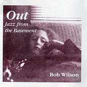 OUT: Jazz from the Basement by Bob Wilson