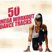 50 Mega Workout Dance Tracks von Various Artists