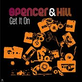 Get It On by Spencer & Hill