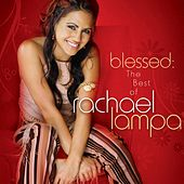 Blessed: The Best Of Rachael Lampa von Various Artists