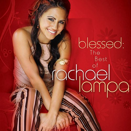 Blessed: The Best Of Rachael Lampa by Various Artists