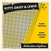 Baby Bye Bye by Kitty, Daisy & Lewis