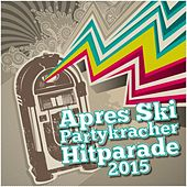 Après Ski Partykracher Hitparade 2015 by Various Artists