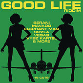 Good Life Riddim von Various Artists