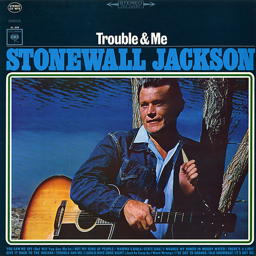 Troubled Me by Stonewall Jackson