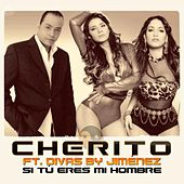 Si Tú Eres Mi Hombre (feat. Divas by Jiménez) de Cherito