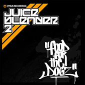 Juiceblender 2 : Food For The Dogz by Various Artists