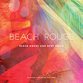 Beach Rouge - Beach House & Deep Disco by Various Artists