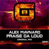 Praise Da Loud by Alex Maynard