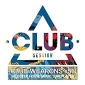 Club Session Pres. Club Weapons No. 56 von Various Artists