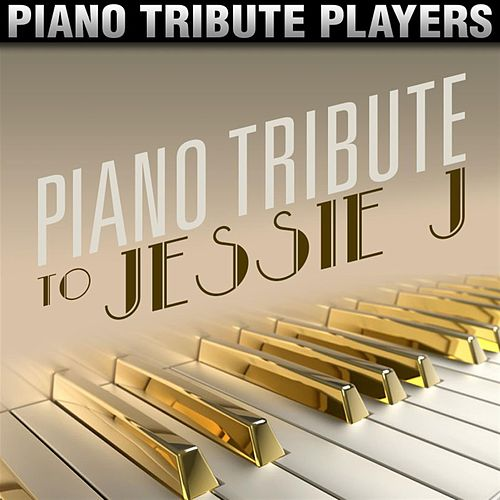 Piano Tribute to Jessie J by Piano Tribute Players