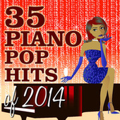 35 Piano Pop Hits of 2014 by Piano Tribute Players