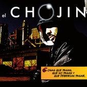 Cosas Que Pasan, Que No Pasan Y Que Deberían Pasar de El Chojin