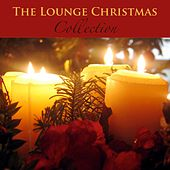 The Lounge Christmas Collection - Traditional Holiday Songs for a Holly Jolly Christmas by Christmas
