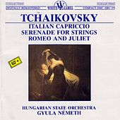 Tchaikovsky: Italian Capriccio - Serenade for Strings - Romeo and Juliet by Hungarian State Orchestra