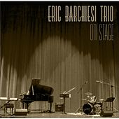 On Stage by Eric Barchiesi Trio