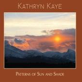 Patterns of Sun and Shade de Kathryn Kaye