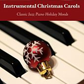 Instrumental Christmas Carols - Classic Jazz Piano Holiday Moods by Piano Music For Christmas