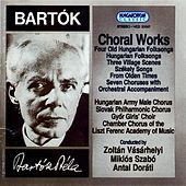 B. Bartók: Choral Works by Various Artists